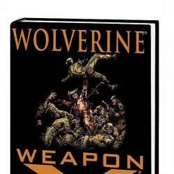 Wolverine: Weapon X Premiere (Hardcover)