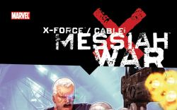 X-FORCE/CABLE: MESSIAH WAR (HARDCOVER) cover art