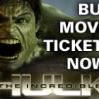 Buy The Incredible Hulk Movie Tickets Now