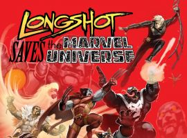 LONGSHOT SAVES THE MARVEL UNIVERSE 3