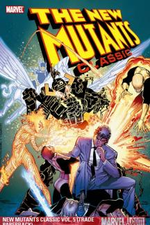 New Mutants Classic Vol. 5 (Trade Paperback)