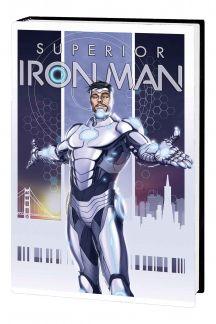 Superior Iron Man Vol. 1: Infamous (Hardcover)