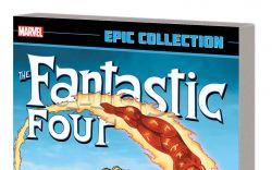 FANTASTIC FOUR EPIC COLLECTION: ALL IN THE FAMILY TPB