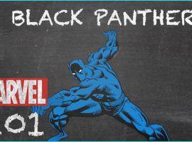 The King of Wakanda - Black Panther - MARVEL 101