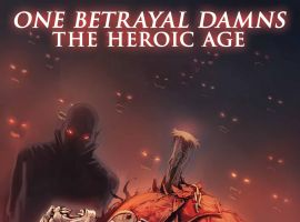 One Betrayal Damns the Heroic Age