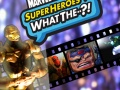 Marvel Super Heroes: What The--?! Ep. 18