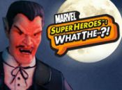 Marvel Super Heroes: What The--?! Ep. 14