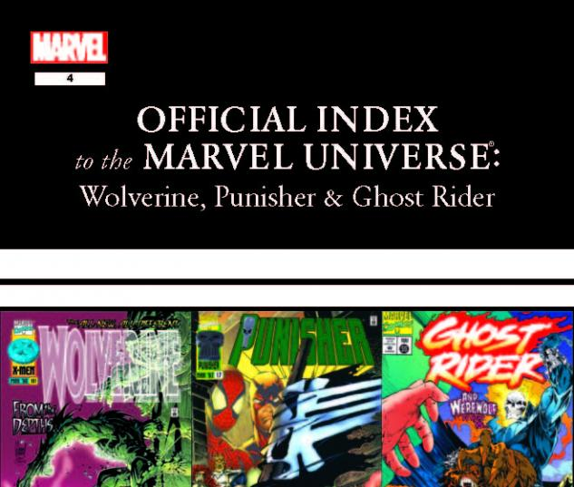WOLVERINE, PUNISHER &amp; GHOST RIDER OFFICIAL INDEX TO THE MARVEL UNIVERSE 4