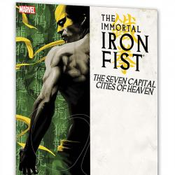 Immortal Iron Fist Vol. 2: The Seven Capital Cities of Heaven (2008)
