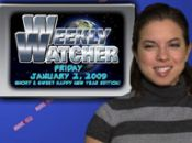 The Weekly Watcher: January 2, 2009