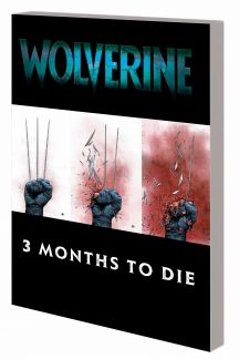 WOLVERINE: THREE MONTHS TO DIE BOOK 2 TPB