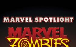 MARVEL SPOTLIGHT #1 (MARVEL ZOMBIES RETURN)