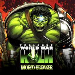 World War Hulk Prologue: World Breaker (2007)