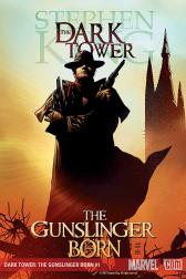 Dark Tower: The Gunslinger Born #1