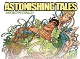 Astonishing Tales: Mojoworld (2008) #1