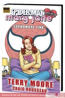 Spider-Man Loves Mary Jane: Sophomore Jinx Premiere (Hardcover)
