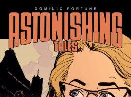 ASTONISHING TALES: DOMINIC FORTUNE #4