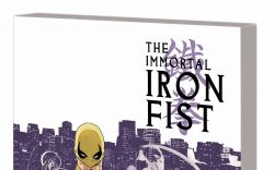 IMMORTAL IRON FIST: THE COMPLETE COLLECTION VOL. 1 TPB