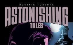 ASTONISHING TALES: DOMINIC FORTUNE #2