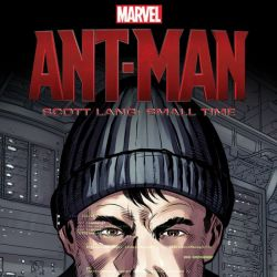 MARVEL'S ANT-MAN– SCOTT LANG: SMALL TIME MCU INFINITE COMIC (2015)