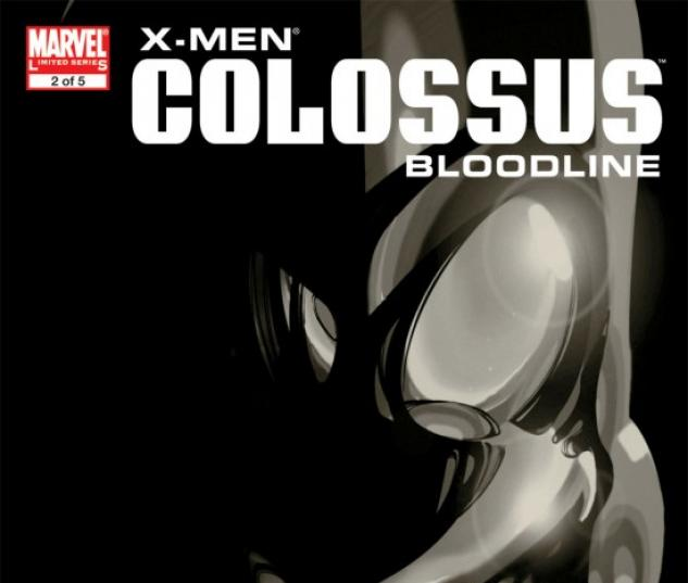 X-MEN: COLOSSUS BLOODLINE (2007) #2 COVER