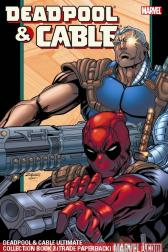 Deadpool & Cable Ultimate Collection Book 2 (Trade Paperback)