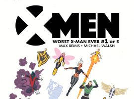 X-Men: Worst X-Man Ever #1 cover art by Michael Walsh