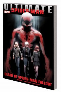 ULTIMATE COMICS SPIDER-MAN: DEATH OF SPIDER-MAN FALLOUT TPB (Trade Paperback)