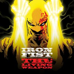Iron Fist: The Living Weapon (2014 - Present)