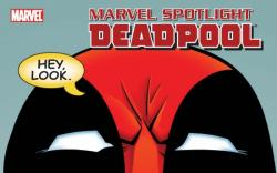 MARVEL SPOTLIGHT #1 - DEADPOOL