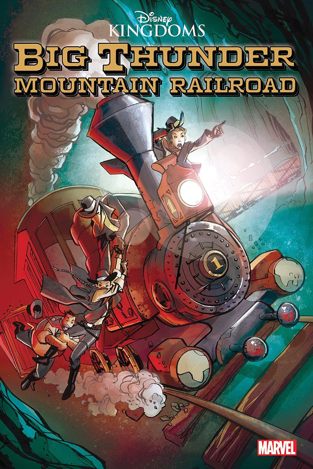 Disney Kingdoms: Big Thunder Mountain Railroad (Trade Paperback)