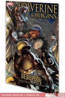 Wolverine: Origins Vol. 5 - Deadpool (Trade Paperback)