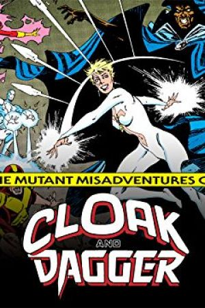 The Mutant Misadventures of Cloak and Dagger (1988 - 1990)