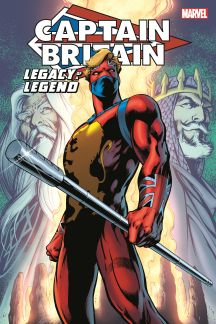 Captain Britain: Legacy of A Legend (Trade Paperback)