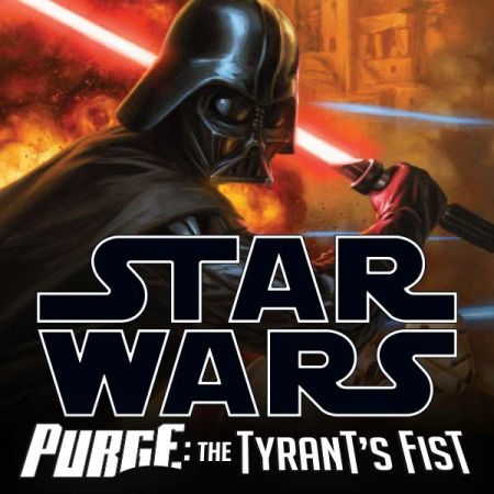 Star Wars: Purge - The Tyrant's Fist (2012 - 2013)