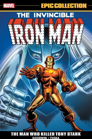 Iron Man Epic Collection: The Man Who Killed Tony Stark (Trade Paperback)