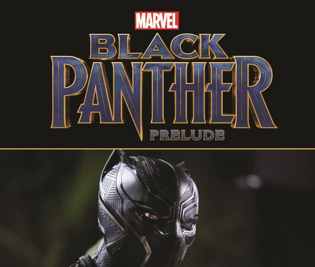 cover from MARVEL'S BLACK PANTHER PRELUDE TPB (2018) #1