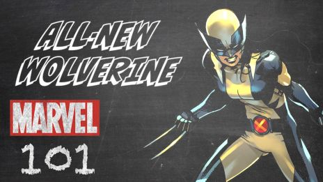 All-New Wolverine – Marvel 101