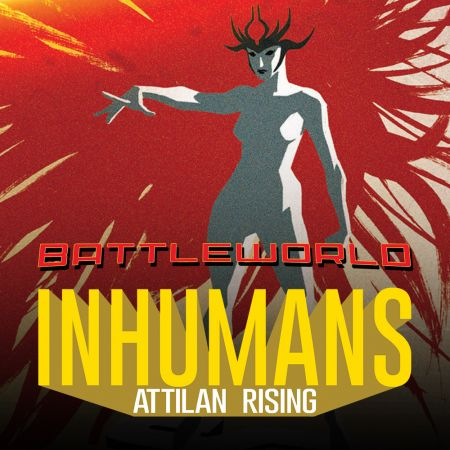 Inhumans: Attilan Rising (2015 - Present)