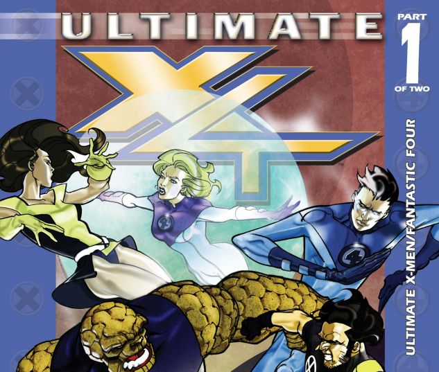 Ultimate X-Men/Fantastic Four (2005) #1
