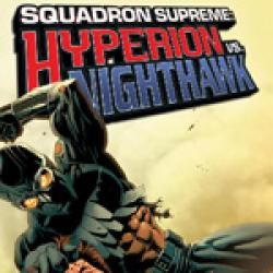 Squadron Supreme: Hyperion Vs. Nighthawk (2007)