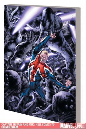 Captain Britain and Mi13 Vol. 2: Hell Comes to Birmingham (Trade Paperback)