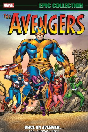Avengers Epic Collection: Once An Avenger (Trade Paperback)