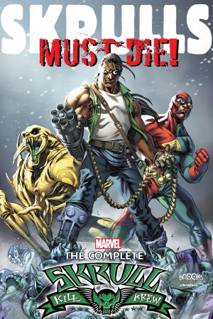 Skrulls Must Die! - the Complete Skrull Kill Krew (Trade Paperback)