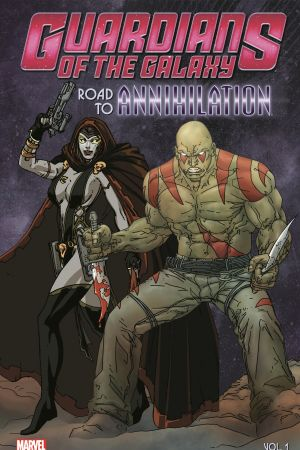 Guardians of The Galaxy: Road to Annihilation Vol. 1 (Trade Paperback)