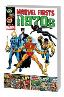 Marvel Firsts: The 1970s Vol. 1 (Trade Paperback)