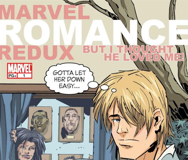 MARVEL_ROMANCE_REDUX_2006_1_BUT_I_THOUGHT_HE_LOVED_ME
