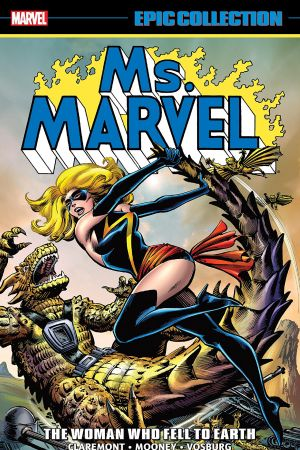 Ms. Marvel Epic Collection: The Woman Who Fell To Earth (Trade Paperback)