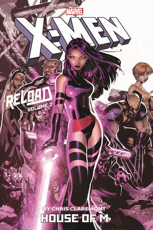 X-Men: Reload By Chris Claremont Vol. 2: House Of M (Trade Paperback)
