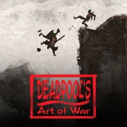 Deadpool's Art of War (2014 - Present)